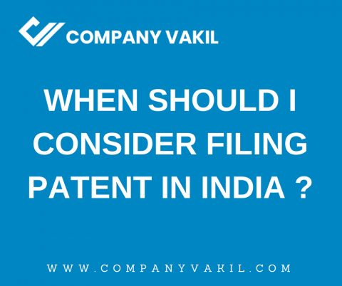 When Should I Consider Filing Patent in India