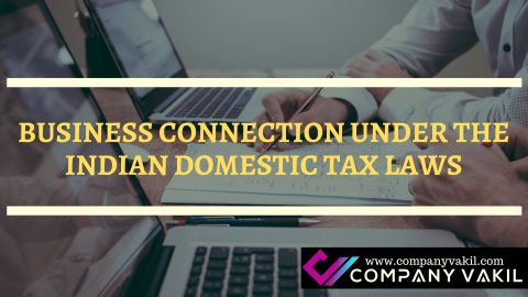 BUSINESS CONNECTION UNDER THE INDIAN DOMESTIC TAX LAWS