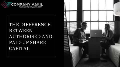 THE DIFFERENCE BETWEEN AUTHORISED AND PAID-UP SHARE CAPITAL