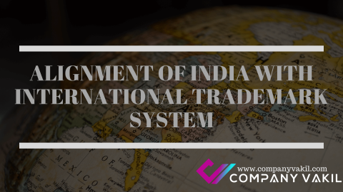 ALIGNMENT OF INDIA WITH INTERNATIONAL TRADEMARK SYSTEM