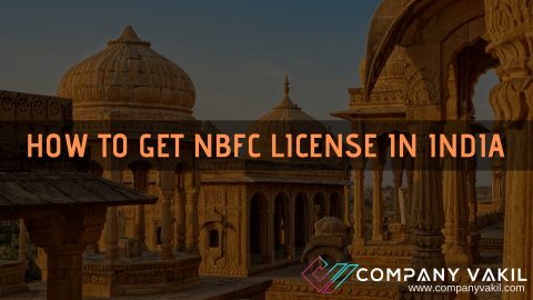 HOW TO GET NBFC LICENSE IN INDIA
