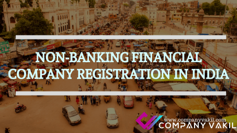 NON-BANKING FINANCIAL COMPANY REGISTRATION IN INDIA