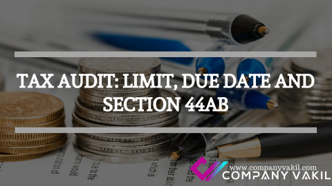 TAX AUDIT: LIMIT, DUE DATE AND SECTION 44AB