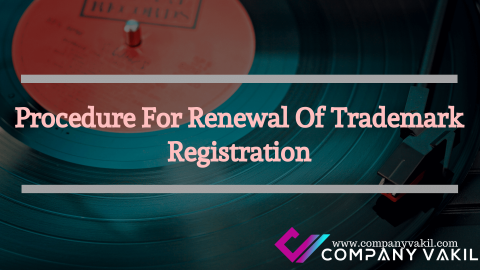 Procedure For Renewal Of Trademark Registration