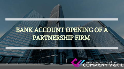 BANK ACCOUNT OPENING OF A PARTNERSHIP FIRM