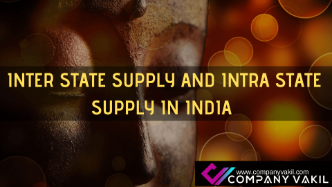 INTER STATE SUPPLY AND INTRA STATE SUPPLY IN INDIA